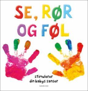 """Et billede med en tekst """"Se, rør og føl"""" samt 2 farverige hænder"""